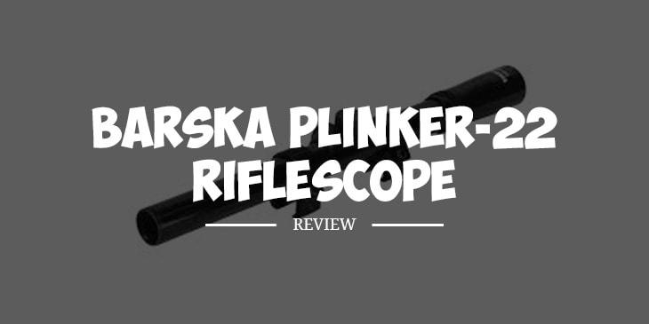 Barska Plinker-22 Riflescope Review