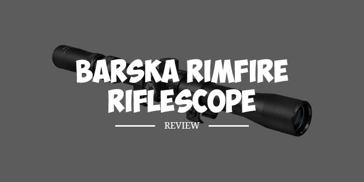 BARSKA Rimfire Riflescope Review