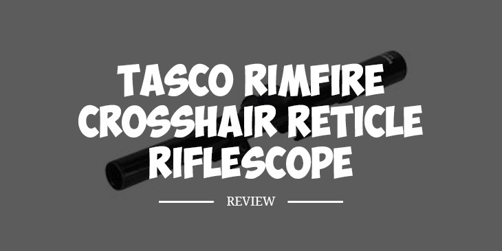 TascoRimfire Crosshair Reticle Riflescope Review