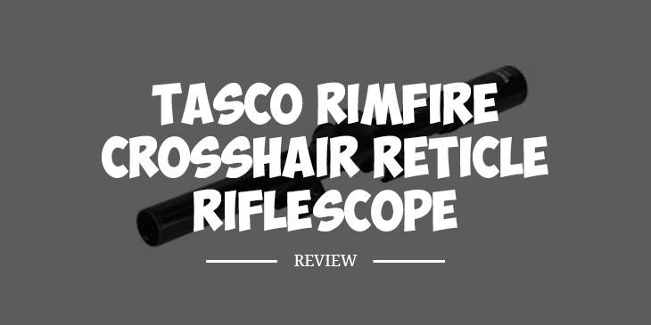 TascoRimfire Crosshair Reticle Riflescope Review