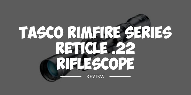Tasco Rimfire Series Reticle .22 Riflescope Review
