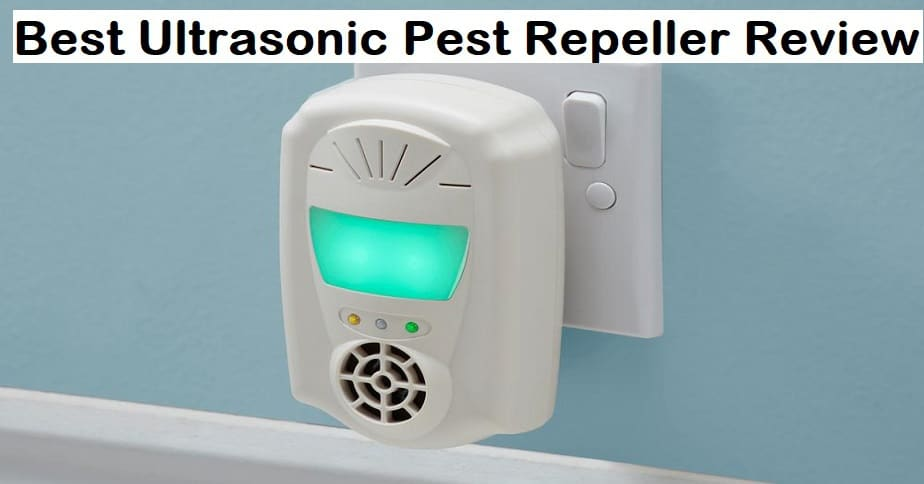 Best Ultrasonic Pest Repeller Review